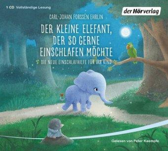 Der kleine Elefant, der so gerne einschlafen möchte, 1 Audio-CD