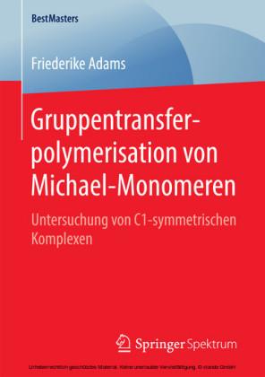 Gruppentransferpolymerisation von Michael-Monomeren