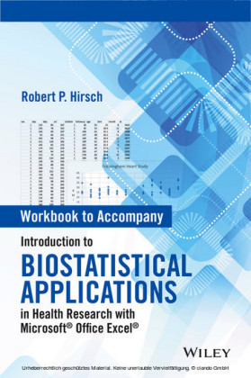 Workbook to Accompany Introduction to Biostatistical Applications in Health Research with Microsoft Office Excel