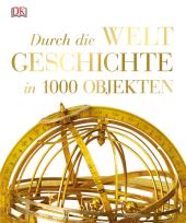 Durch die Weltgeschichte in 1000 Objekten Cover