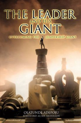 The Leader and His Giant: Overcoming the Leadership Giant