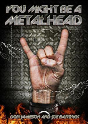 You Might Be a Metalhead