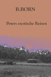 Peters exotische Reisen