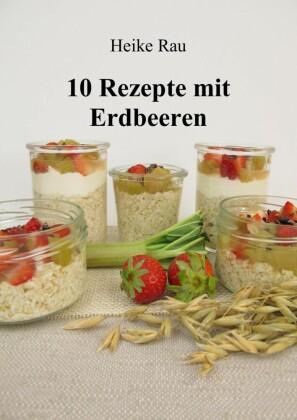 10 Rezepte mit Erdbeeren