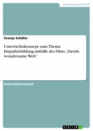 Unterrichtskonzept zum Thema Empathiebildung mithilfe des Films 'Davids wundersame Welt'