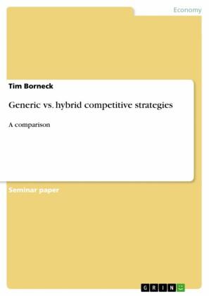 Generic vs. hybrid competitive strategies