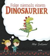 Folge niemals einem Dinosaurier Cover