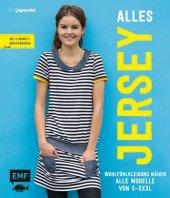 Alles Jersey - Wohfühlkleidung nähen: Alle Modelle von S bis XXXL Cover