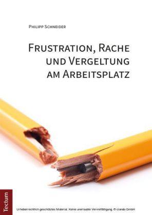 Frustration, Rache und Vergeltung am Arbeitsplatz