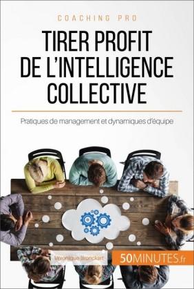 Comment tirer profit de l'intelligence collective ?