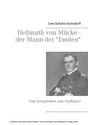 """Hellmuth von Mücke - der Mann der """"Emden"""""""