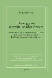 Theologie aus anthropologischer Ansicht.