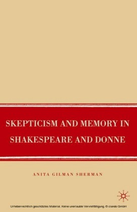 Skepticism and Memory in Shakespeare and Donne