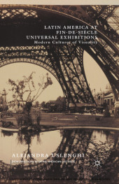 Latin America at Fin-de-Siècle Universal Exhibitions