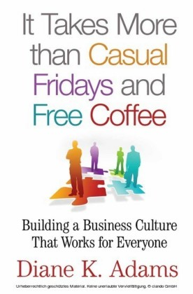 It Takes More Than Casual Fridays and Free Coffee