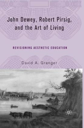 John Dewey, Robert Pirsig, and the Art of Living