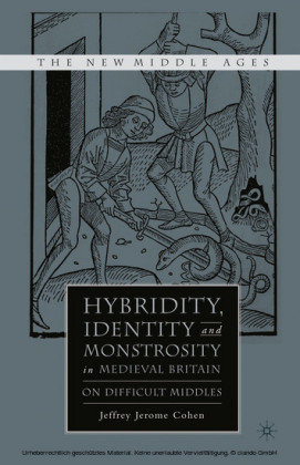 Hybridity, Identity, and Monstrosity in Medieval Britain