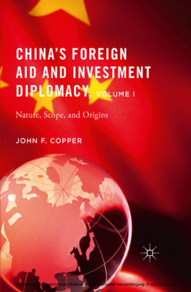 China's Foreign Aid and Investment Diplomacy, Volume I