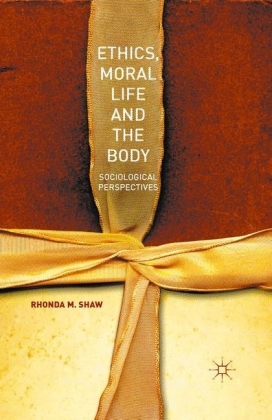 Ethics, Moral Life and the Body