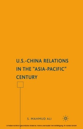 U.S.-China Relations in the 'Asia-Pacific' Century