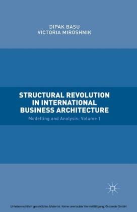 Structural Revolution in International Business Architecture, Volume 1
