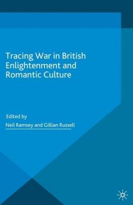 Tracing War in British Enlightenment and Romantic Culture