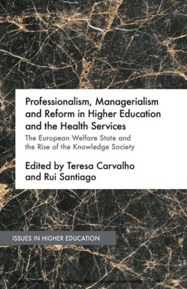 Professionalism, Managerialism and Reform in Higher Education and the Health Services