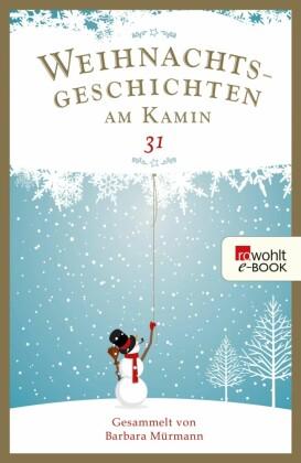 Weihnachtsgeschichten am Kamin 31. Bd.31