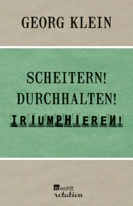 Scheitern! Durchhalten! Triumphieren!