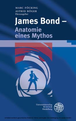 James Bond - Anatomie eines Mythos