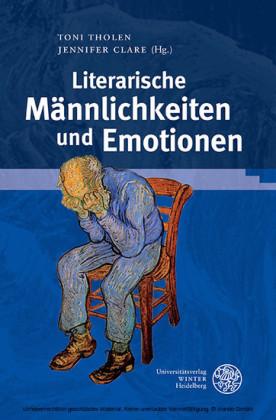 Literarische Männlichkeiten und Emotionen