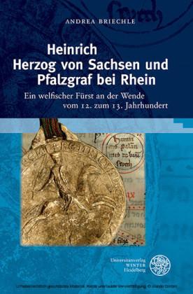 Heinrich Herzog von Sachsen und Pfalzgraf bei Rhein