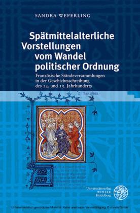 Spätmittelalterliche Vorstellungen vom Wandel politischer Ordnung