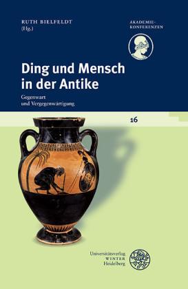 Ding und Mensch in der Antike