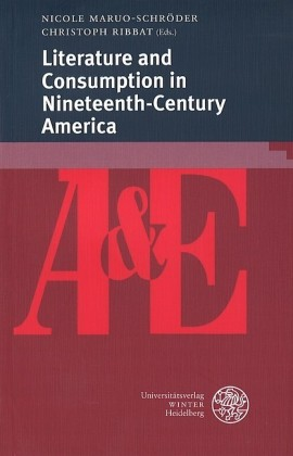Literature and Consumption in Nineteenth-Century America