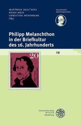 Philipp Melanchthon in der Briefkultur des 16. Jahrhunderts