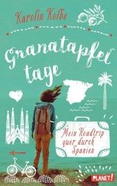 Granatapfeltage - Mein Roadtrip quer durch Spanien Cover