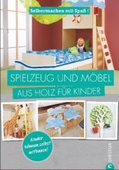 Selbermachen mit Spaß: Spielzeug und Möbel aus Holz für Kinder Cover