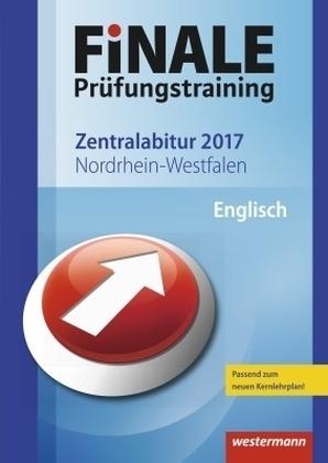 Finale Prüfungstraining 2017 - Zentralabitur Nordrhein-Westfalen, Englisch