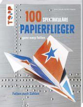100 spektakuläre Papierflieger ganz easy falten Cover
