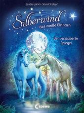 Silberwind, das weiße Einhorn - Der verzauberte Spiegel Cover