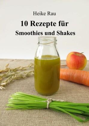 10 Rezepte für Smoothies und Shakes