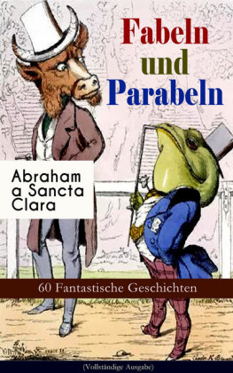 Fabeln und Parabeln: 60 Fantastische Geschichten