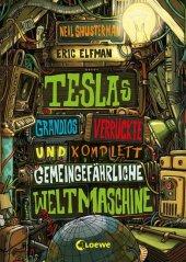 Teslas grandios verrückte und komplett gemeingefährliche Weltmaschine Cover