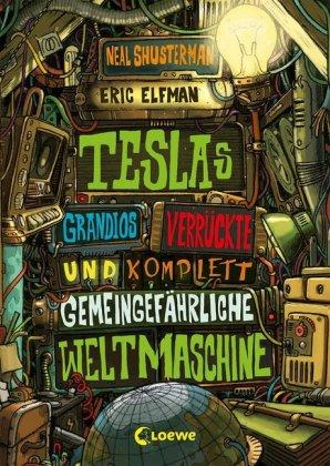 Cover des Mediums: Teslas grandios verrückte und komplett gemeingefährliche           Weltmaschine [3]