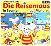 Die Reisemaus in Spanien und auf Mallorca, 2 Audio-CDs