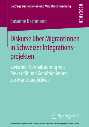Diskurse über MigrantInnen in Schweizer Integrationsprojekten