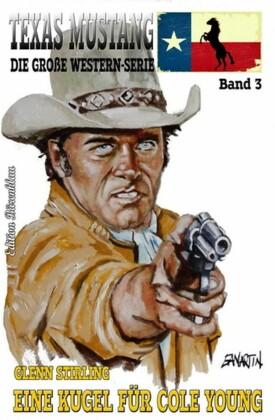 Texas Mustang #3: Eine Kugel für Cole Young