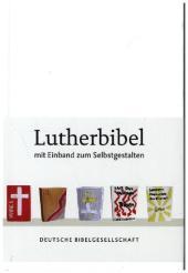 Die Bibel, Lutherübersetzung revidiert 2017, Lutherbibel m. Einband zum Selbstgestalten