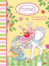 Prinzessin Anneli und das liebste Pony der Welt - Mit einem Sprung ins Wunderland